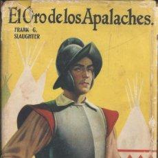 Libros antiguos: FRANK G. SLAUGHTER - EL ORO DE LOS APALACHES V. Lote 51445311