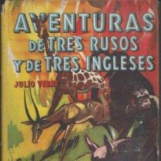 Libros antiguos: AVENTURAS DE TRES RUSOS Y TRES INGLESES - JULIO VERNE V. Lote 51445369