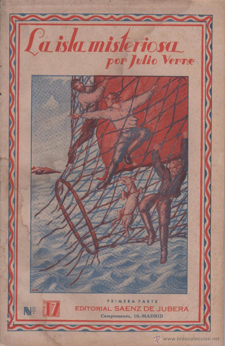 LA ISLA MISTERIOSA. JULIO VERNE. NUMERO 17. (1ª Y 2ª PARTE). EDITORIAL SAENZ DE JUBERA (Libros Antiguos, Raros y Curiosos - Literatura Infantil y Juvenil - Novela)