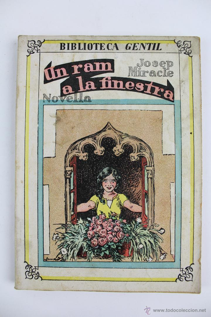 COM-176. UN RAM A LA FINESTRA. JOSEP MIRACLE. EDITORIAL BAGUÑA 1932 (Libros Antiguos, Raros y Curiosos - Literatura Infantil y Juvenil - Novela)