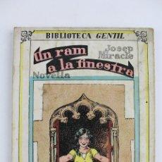 Libros antiguos: COM-176. UN RAM A LA FINESTRA. JOSEP MIRACLE. EDITORIAL BAGUÑA 1932. Lote 51708801