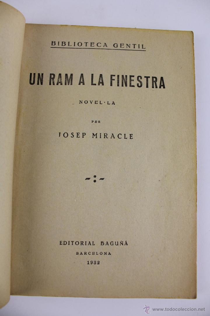 Libros antiguos: COM-176. UN RAM A LA FINESTRA. JOSEP MIRACLE. EDITORIAL BAGUÑA 1932 - Foto 2 - 51708801