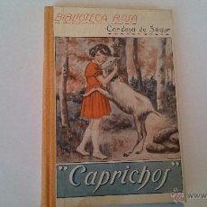 Libros antiguos: CAPRICHOS - CONDESA DE SEGUR - EDITORIAL LIBRERÍA RELIGIOSA BARCELONA. Lote 52017850