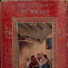 Libros antiguos: MANUEL MARINEL.LO : EL PUÑADO DE TRIGO (BLAS CAMÍ, 1909). Lote 52093677