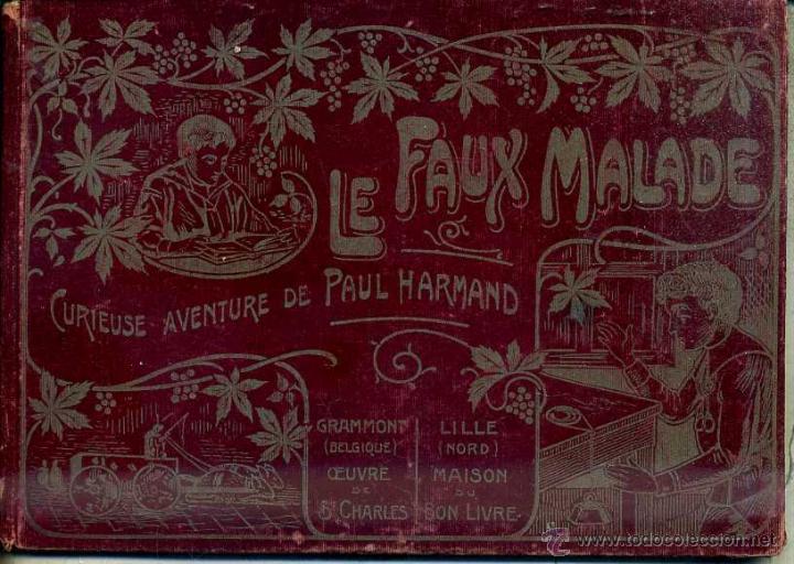 LE FAUX MALADE - CURIEUSE AVENTURE DE PAUL HARMAND (GRAMMONT, BELGIQUE, S.F.) EN FRANCÉS (Libros Antiguos, Raros y Curiosos - Literatura Infantil y Juvenil - Novela)