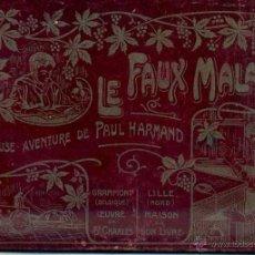 Libros antiguos: LE FAUX MALADE - CURIEUSE AVENTURE DE PAUL HARMAND (GRAMMONT, BELGIQUE, S.F.) EN FRANCÉS. Lote 52225728
