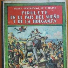Libros antiguos: LIBRO PIRULETE EN EL PAÍS DEL SUEÑO Y DE LA HOLGANZA (1933) DE FEDERICO TRUJILLO. ED. RAMÓN SOPENA. Lote 52618328
