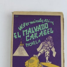 Libros antiguos: L-2530 EL MALVADO CARABEL. NOVELA DE W. FERNANDEZ FLOREZ. LIBRERIA GENERAL 1938 . Lote 52701240