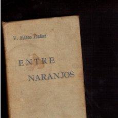 Libros antiguos: LIBROS VIEJOS ENTRE NARANJOS DE DON VICENTE BLASCO IBAÑEZ. Lote 52798366