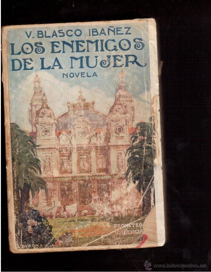LIBROS VIEJOS LOS ENEMIGOS DE LA MUJER DE DON VICENTE BLASCO IBAÑEZ (Libros Antiguos, Raros y Curiosos - Literatura Infantil y Juvenil - Novela)
