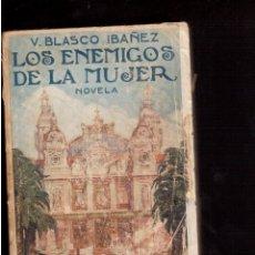 Libros antiguos: LIBROS VIEJOS LOS ENEMIGOS DE LA MUJER DE DON VICENTE BLASCO IBAÑEZ. Lote 52799047