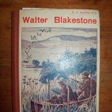 Libros antiguos: WALTER BLAKESTONE / POR EL P. ENRIQUE SPALDING, S.J.. Lote 53214524