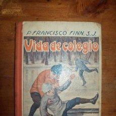 Libros antiguos: VIDA DE COLEGIO / POR EL R.P. FRANCISCO FINN, S.J.. Lote 53214564