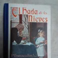 Libros antiguos: EL HADA DE LAS NIEVES . P. FRANCISCO FINN S.J. Lote 53275935