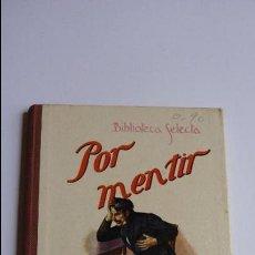 Libros antiguos: RAMON SOPENA. BIBLIOTECA SELECTA 1935. POR MENTIR. Lote 53453190