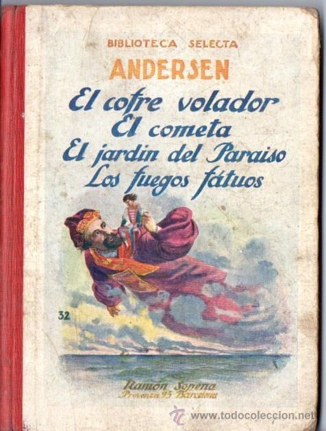 ANDERSEN : EL COFRE VOLADOR Y OTROS CUENTOS (SELECTA SOPENA, 1923) (Libros Antiguos, Raros y Curiosos - Literatura Infantil y Juvenil - Novela)