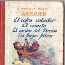 Libros antiguos: ANDERSEN : EL COFRE VOLADOR Y OTROS CUENTOS (SELECTA SOPENA, 1923). Lote 53458037