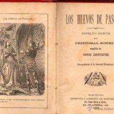 Libros antiguos: SCHMID : LOS HUEVOS DE PASCUAS Y OTROS CUENTECITOS (LIBRERIA DE MONTSERRAT, 1896). Lote 53458141
