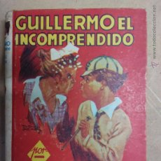 Libros antiguos: GUILLERMO EL INCOMPRENDIDO. Lote 53816689