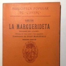 Libros antiguos: LA MARGUERIDETA. 1910. GOETHE. TRADUCCIO JOAN MARAGALL BIBLIOTECA POPULAR L'AVENÇ. Nº21. Lote 53831805
