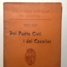 Libros antiguos: DEL POETA CIVIL I DEL CAVALLER. 1908. DIEGO RUIZ. BIBLIOTECA POPULAR L'AVENÇ Nº 76. Lote 53831841