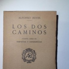 Libros antiguos: LOS DOS CAMINOS. 1923 ALFONSO REYES. AZORIN. ORTEGA Y GASSET, JUAN RAMON JIMENEZ,. Lote 53832060