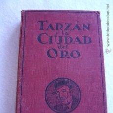 Libros antiguos: TARZÁN Y LA CIUDAD DEL ORO EDGAR RICE BURROUGHS. Lote 54032011