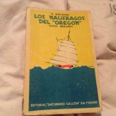 Libros antiguos: LOS NÁUFRAGOS DEL OREGON. TOMO SEGUNDO. E. SALVARÍA. 1934. Lote 54311602