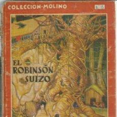 Libros antiguos: EL ROBINSÓN SUIZO. RODOLFO WYSS. EDITORIAL MOLINO. BARCELONA. 1936. Lote 54530080