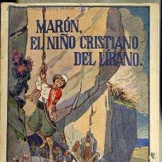 Libros antiguos: LEJANAS TIERRAS : MARÓN, EL NIÑO CRISTIANO DEL LÍBANO (HERDER, FRIBURGO, C. 1930). Lote 32319121