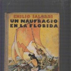 Libros antiguos: UN NAUFRAGIO EN LA FLORIDA. NOVELA DE AVENTURAS Y VIAJES / EMILIO SALGARI, AÑO 1936.. Lote 55883318