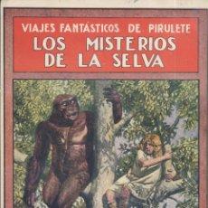 Libros antiguos: FEDERICO TRUJILLO. VIAJES FANTÁSTICOS DE PIRULETE. LOS MISTERIOS DE LA SELVA. BARCELONA, 1934.. Lote 55992276