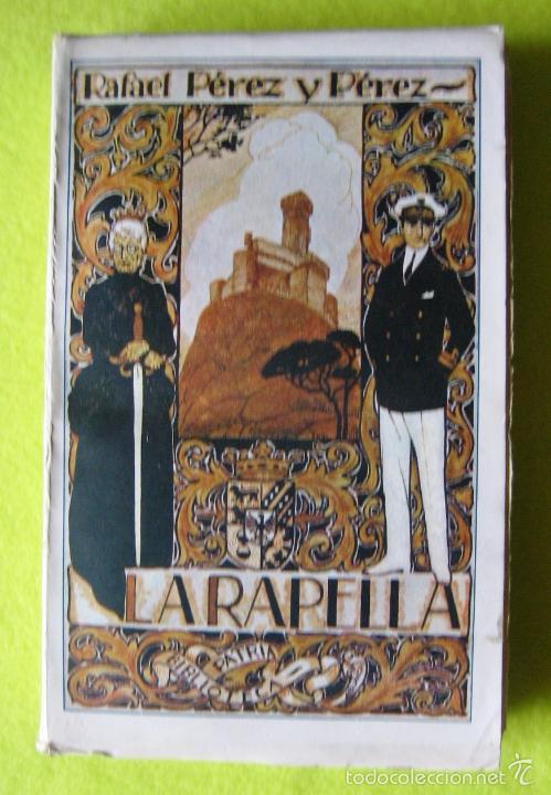 LA RAPELLA_ RAFAEL PÉREZ Y PÉREZ (Libros Antiguos, Raros y Curiosos - Literatura Infantil y Juvenil - Novela)
