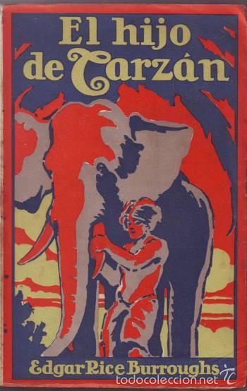 BURROUGHS, EDGAR RICE: EL HIJO DE TARZAN. GUSTAVO GILI 1927. PRIMERA EDICIÓN EN ESPAÑOL. (Libros Antiguos, Raros y Curiosos - Literatura Infantil y Juvenil - Novela)