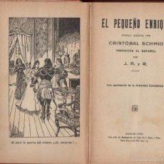 Libros antiguos: SCHMID : EL PEQUEÑO ENRIQUE (LIBRERÍA DE MONTSERRAT, S.F.). Lote 56496781