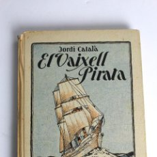 Libros antiguos: L- 3698. EL VAIXELL PIRATA. JORDI CATALA. 1931.. Lote 56502864