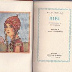 Libros antiguos: KARIN MICHAELIS. BIBI. BARCELONA, 1934.. Lote 56511129
