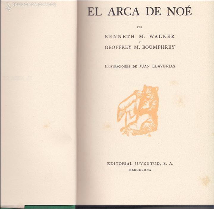 KENNETH M. WALKER Y GEOFFREY M. BOUMPHREY. EL ARCA DE NOÉ. BARCELONA, 1934. INFANTIL (Libros Antiguos, Raros y Curiosos - Literatura Infantil y Juvenil - Novela)