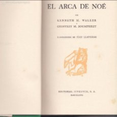 Libros antiguos: KENNETH M. WALKER Y GEOFFREY M. BOUMPHREY. EL ARCA DE NOÉ. BARCELONA, 1934. INFANTIL. Lote 56511289