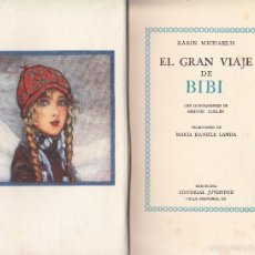 Libros antiguos: KARIN MICHAELIS. EL GRAN VIAJE DE BIBI. BARCELONA, 1935.. Lote 56511169