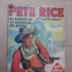 Libros antiguos: PETE RICE. EL SHERIFF DE LA QUEBRADA DEL BUITRE. Lote 56612064