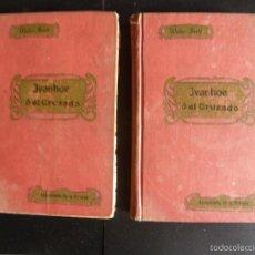 Libros antiguos: WALTER SCOTT. IVANHOE Ó EL CRUZADO. ED. APOSTOLADO DE LA PRENSA. 1911. DOS TOMOS. Lote 57495300