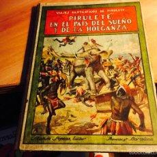 Libros antiguos: PIRULETE EN EL PAIS DEL SUEÑO Y DE LA HOLGANZA (ED. SOPENA 1922) TAPA DURA 1ª EDICION (LB29). Lote 57556804