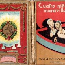 Libros antiguos: GUARDIOLA : CUATRO NIÑOS MARAVILLOSOS (H. S. R., BURGOS, S.F.) ILUSTRADO POR FORTUNATO JULIÁN. Lote 57710995