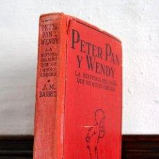 Libros antiguos: PETER PAN Y WENDY J. M. BARRIE * ED. JUVENTUD * 1932 EDICIÓN ESPAÑOLA. Lote 58269568