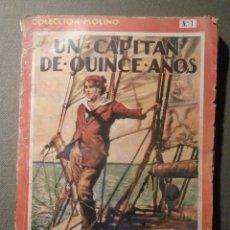 Libros antiguos: UN CAPITAN DE QUINCE AÑOS - JULIO VERNE -- COLECCION MOLINO - 1ª EDICIÓN 1934 -. Lote 58505037