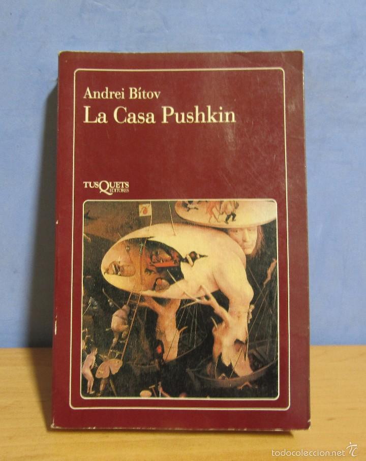 LA CASA PUSHKIN - ANDREI BÍTOV - TRADUC. JOSEP Mª GÜELL 1ª EDICION 1991 TUSQUETS -LA FLAUTA MAGICA- (Libros Antiguos, Raros y Curiosos - Literatura Infantil y Juvenil - Novela)