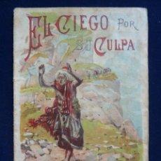 Libros antiguos: EL CIEGO POR SU CULPA. TOMO 33. CALLEJA. Lote 60583835