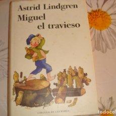 Libros antiguos: MIGUEL EL TRAVIESO - ASTRID LINDGREN - CIRCULO DE LECTORES. Lote 62027620