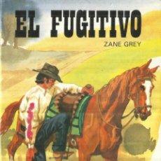 Libros antiguos: EL FUGITIVO. ZANE GREY. EDITORIAL SUSAETA. MADRID. 1980. Lote 63175668